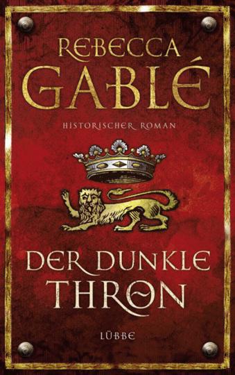 Rebecca Gablé. Der dunkle Thron. Die Waringham-Saga geht weiter. Historischer Roman.