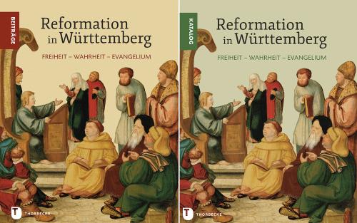 Reformation in Württemberg. Freiheit - Wahrheit - Evangelium. Beiträge & Katalog. 2 Bde.