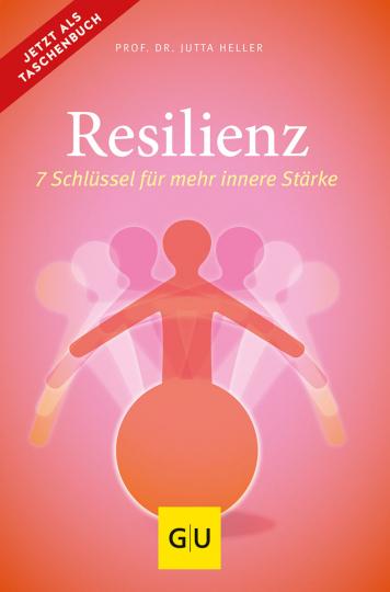 Resilienz. 7 Schlüssel für mehr innere Stärke.