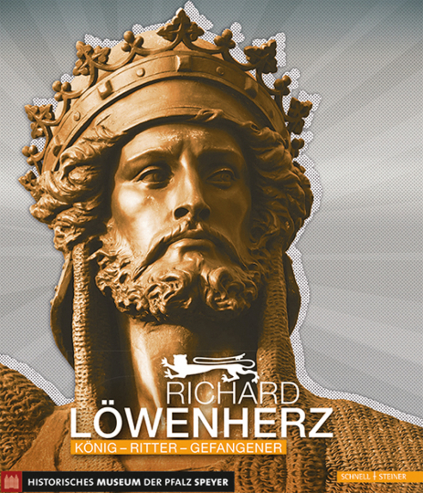 Richard Löwenherz. König, Ritter, Gefangener.