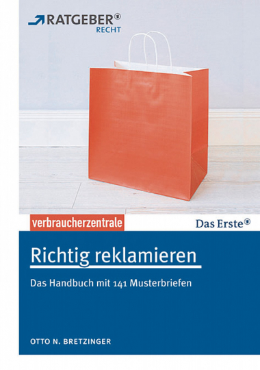 Richtig reklamieren: Das Handbuch mit 134 Musterbriefen.