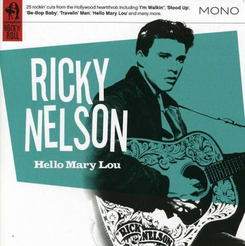 Ricky Nelson. Hello Mary Lou. CD.
