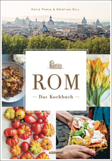 Rom- Das Kochbuch. Traditionelle Rezepte und authentische Geschichten.