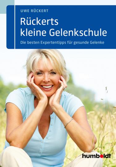 Rückerts kleine Gelenkschule. Die besten Expertentipps für gesunde Gelenke.