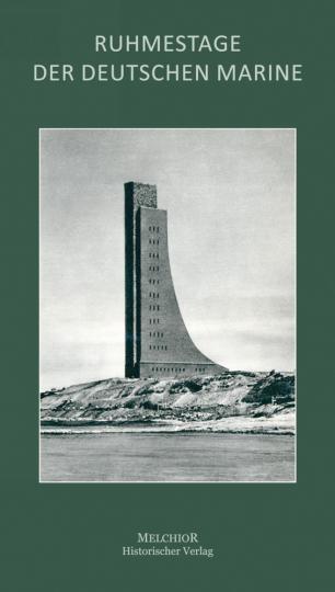 Ruhmestage der deutschen Marine: Bilddokumente des Seekrieges - Reprint der Originalausgabe von 1923