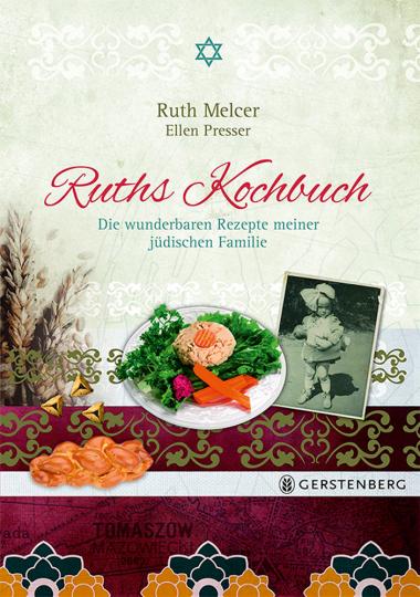 Ruths Kochbuch. Die wunderbaren Rezepte meiner jüdischen Familie.