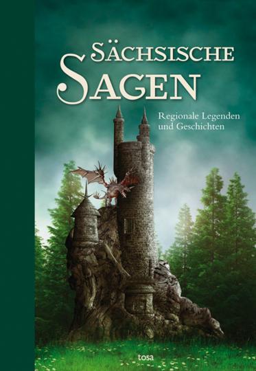 Sächsische Sagen. Regionale Legenden und Geschichten.