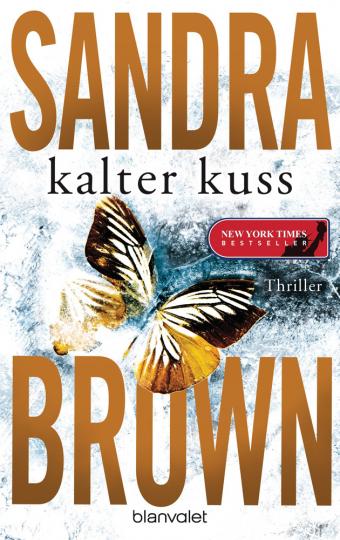 Sandra Brown. Kalter Kuss. Thriller.