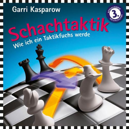 Schachtaktik. Wie ich ein Taktikfuchs werde. Tipps und Tricks vom 13. Schachweltmeister.