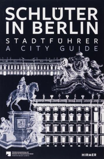 Schlüter in Berlin. Stadtführer.
