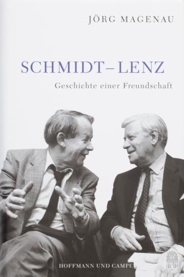 Schmidt - Lenz. Geschichte einer Freundschaft.