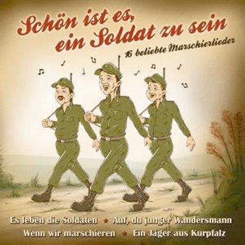 Schön ist es, ein Soldat zu sein CD