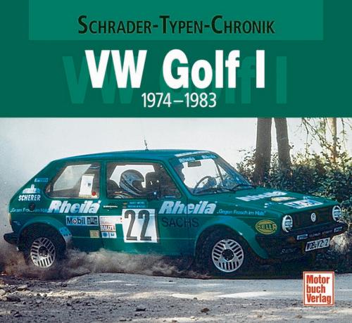 Schrader-Typen-Chronik: VW Golf I - 1974-1983.