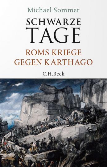 Schwarze Tage. Roms Kriege gegen Karthago.