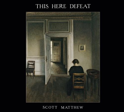 Scott Matthew. This Here Defeat. CD.