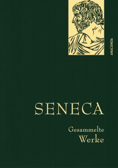 Seneca. Gesammelte Werke.