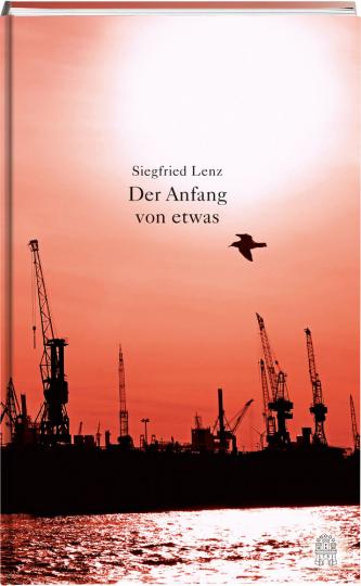 Siegfried Lenz. Der Anfang von etwas.
