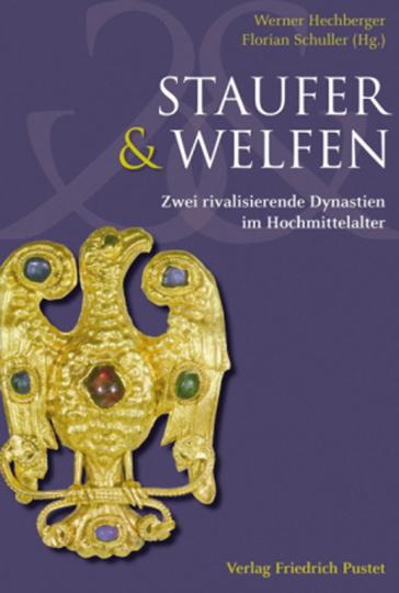 Staufer & Welfen. Zwei rivalisierende Dynastien im Hochmittelalter.