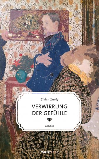 Stefan Zweig. Verwirrung der Gefühle. Novellen.
