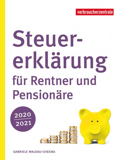 Steuererklärung für Rentner und Pensionäre 2020/2021.