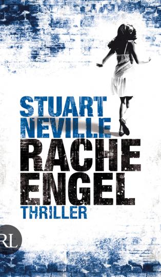 Stuart Neville. Racheengel. Thriller.