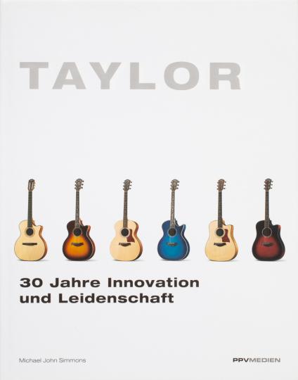 Taylor-Gitarren. 30 Jahre Innovation und Leidenschaft.