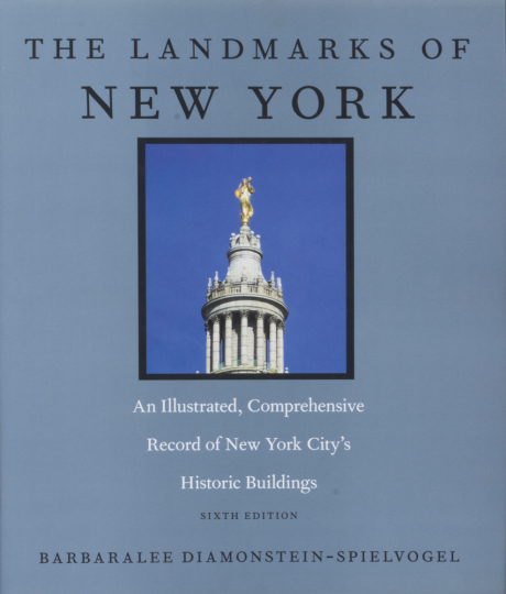 The Landmarks of New York. An Illustrated Record of the City's Historic Buildings.