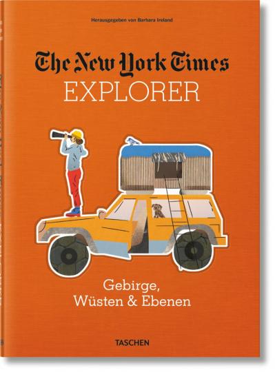 The New York Times Explorer. Gebirge, Wüsten & Prärien.