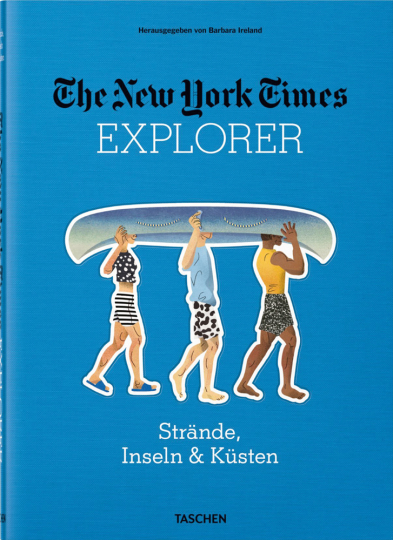 The New York Times Explorer. Strände, Inseln & Küsten.