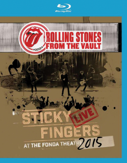 The Rolling Stones. From the Vault. Sticky Fingers. Live at the Fonda Theatre 2015. Blu-ray Disc.