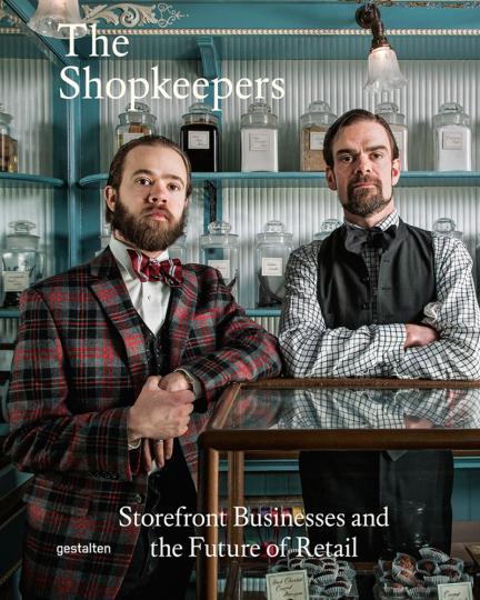The Shopkeepers. Kleine Läden und die Zukunft des Verkaufens.