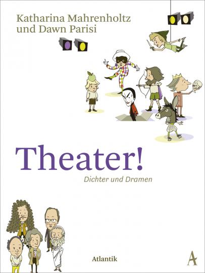 Theater! Dichter und Dramen.
