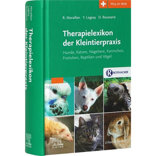 Therapielexikon der Kleintierpraxis - Hunde, Katzen, Nagetiere, Kaninchen, Frettchen, Reptilien und Vögel.