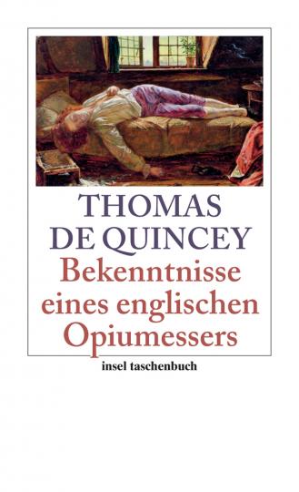Thomas de Quincey. Bekenntnisse eines englischen Opiumessers.