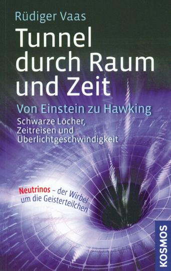 Tunnel durch Raum und Zeit. Von Einstein zu Hawking