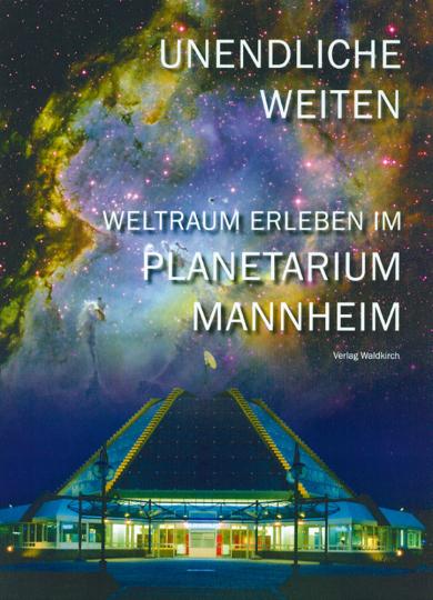 Unendliche Weiten - Weltraum erleben im Planetarium Mannheim