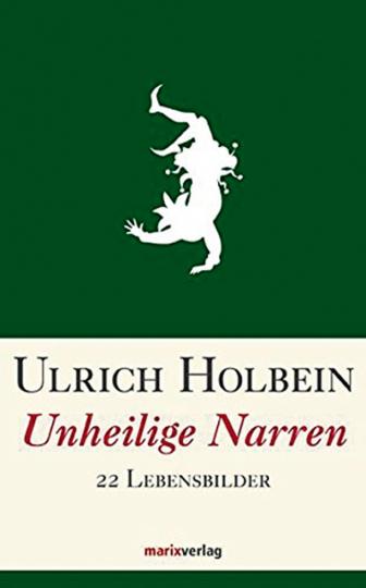 Unheilige Narren. 22 Lebensbilder.