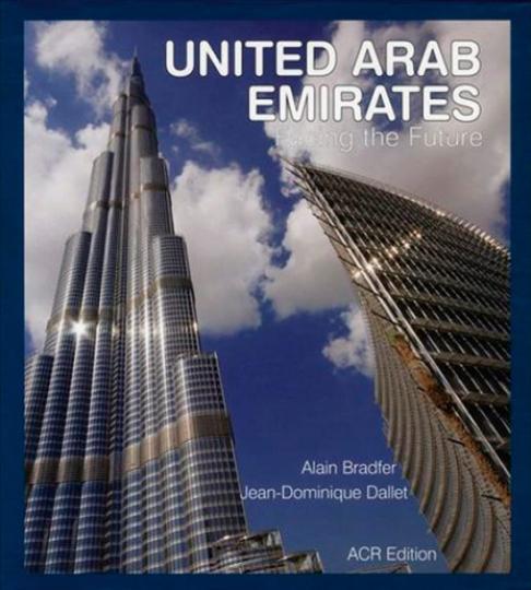 United Arab Emirates. Facing the Future. Blick auf die Zukunft der Vereinigten Arabischen Emirate.