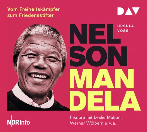 Ursula Voss. Nelson Mandela. Vom Freiheitskämpfer zum Friedensstifter. CD.