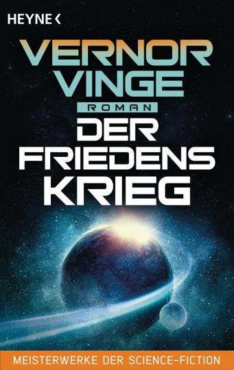 Vernor Vinge. Der Friedenskrieg. Roman.