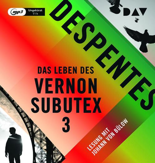 Virginie Despentes. Das Leben des Vernon Subutex 3. 1 mp3-CD.