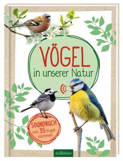 Vögel in unserer Natur. Soundbuch mit 35 Vogelstimmen.