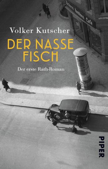 Volker Kutscher. Der nasse Fisch. Der erste Rath-Roman.