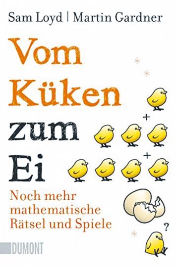 Vom Küken zum Ei - Noch mehr mathematische Rätsel und Spiele