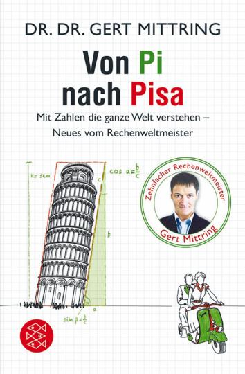 Von Pi nach Pisa. Mit Zahlen die Welt verstehen