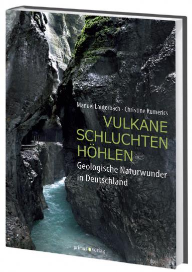 Vulkane, Schluchten, Höhlen. Geologische Naturwunder in Deutschland.