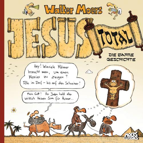 Walter Moers. Jesus total. Die wahre Geschichte.