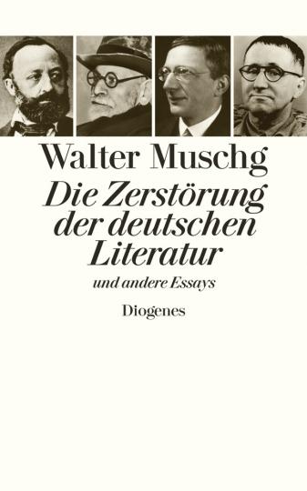 Walter Muschg. Die Zerstörung der deutschen Literatur. Und andere Essays.