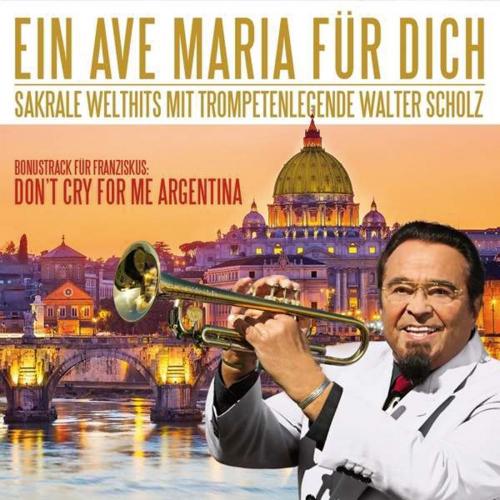 Walter Scholz. Ein Ave Maria Für Dich. CD.