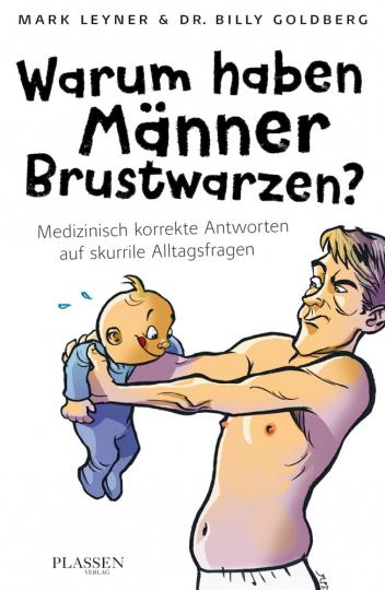 Warum haben Männer Brustwarzen? - Medizinisch korrekte Antworten auf skurrile Alltagsfragen
